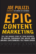 Cover of the Epic Content Marketing Book by Joe Pulizzi